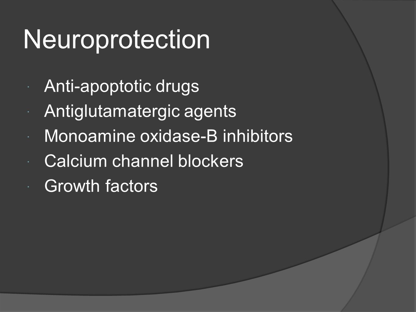 Neuroprotection Anti-apoptotic drugs Antiglutamatergic agents