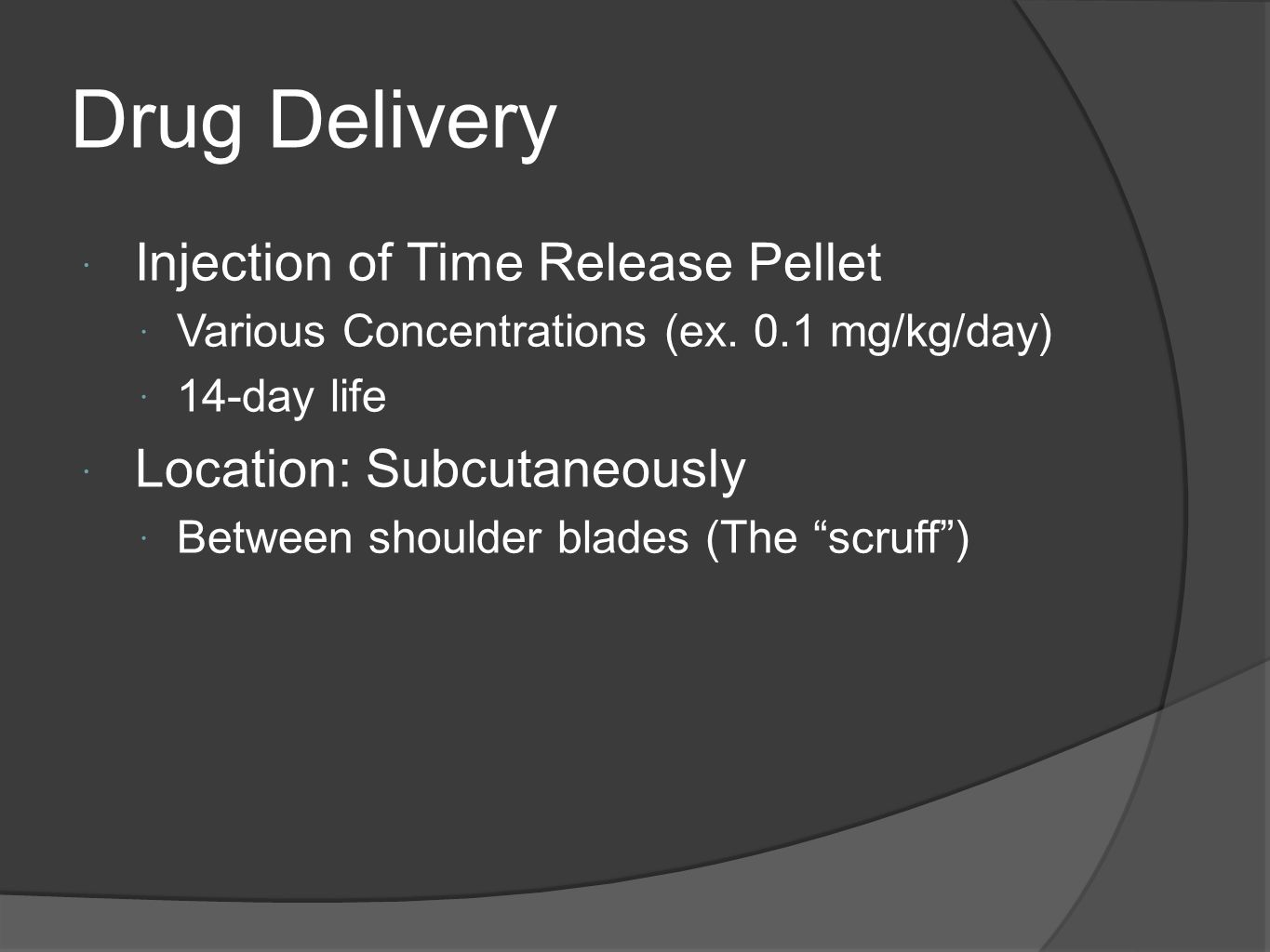 Drug Delivery Injection of Time Release Pellet