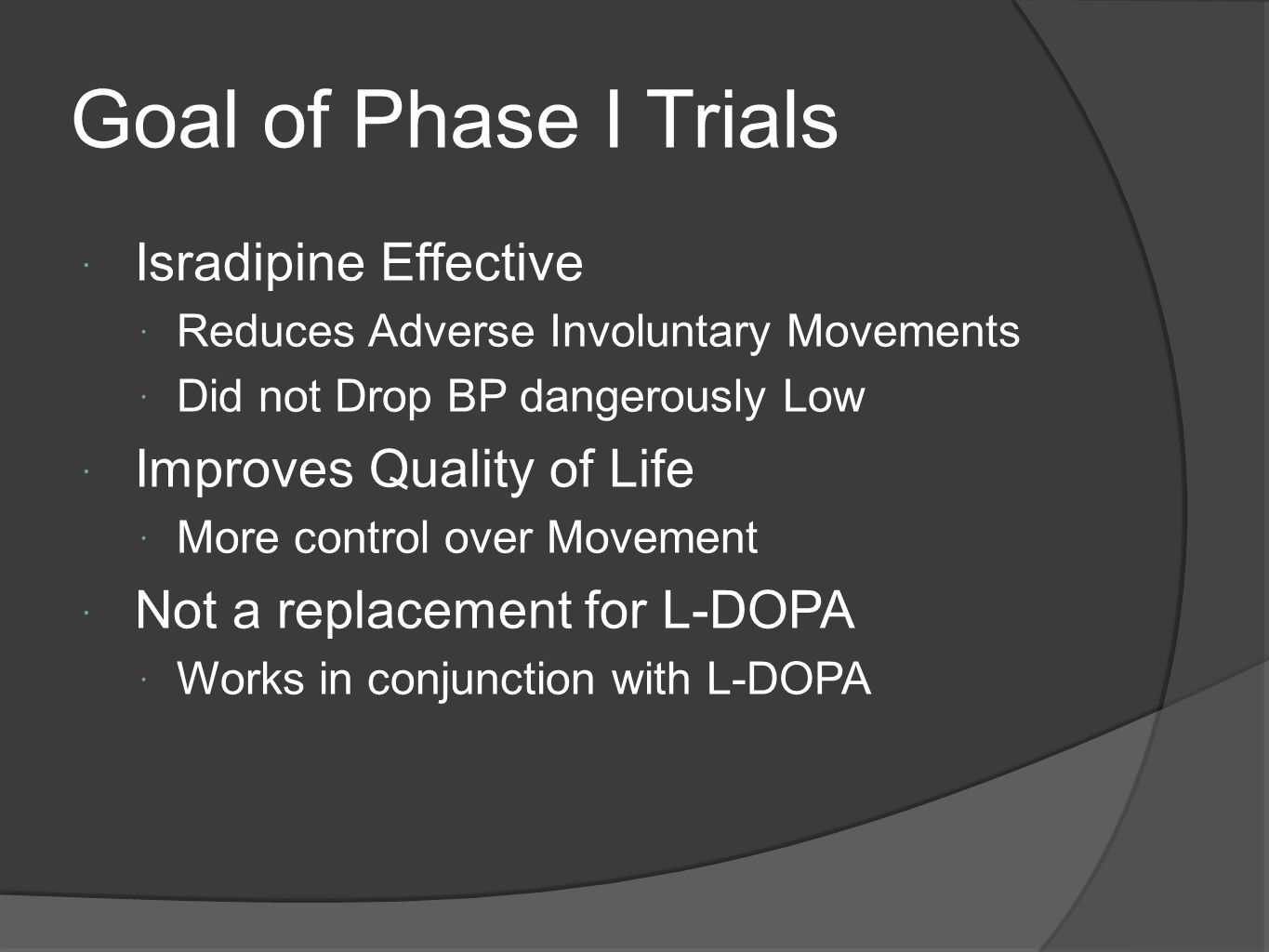 Goal of Phase I Trials Isradipine Effective Improves Quality of Life