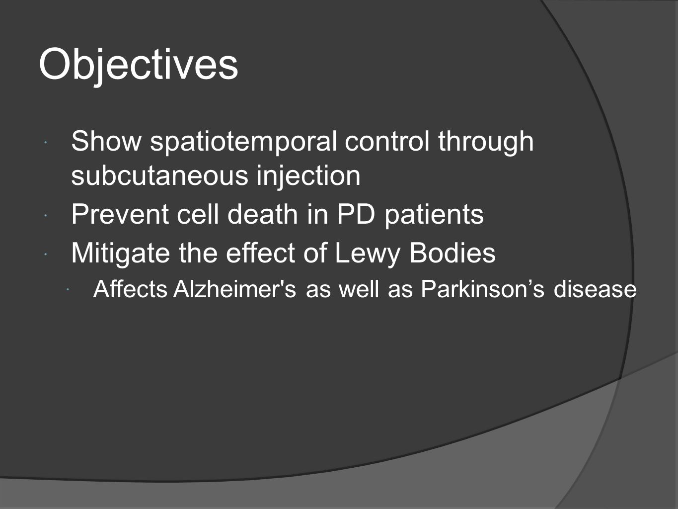 Objectives Show spatiotemporal control through subcutaneous injection