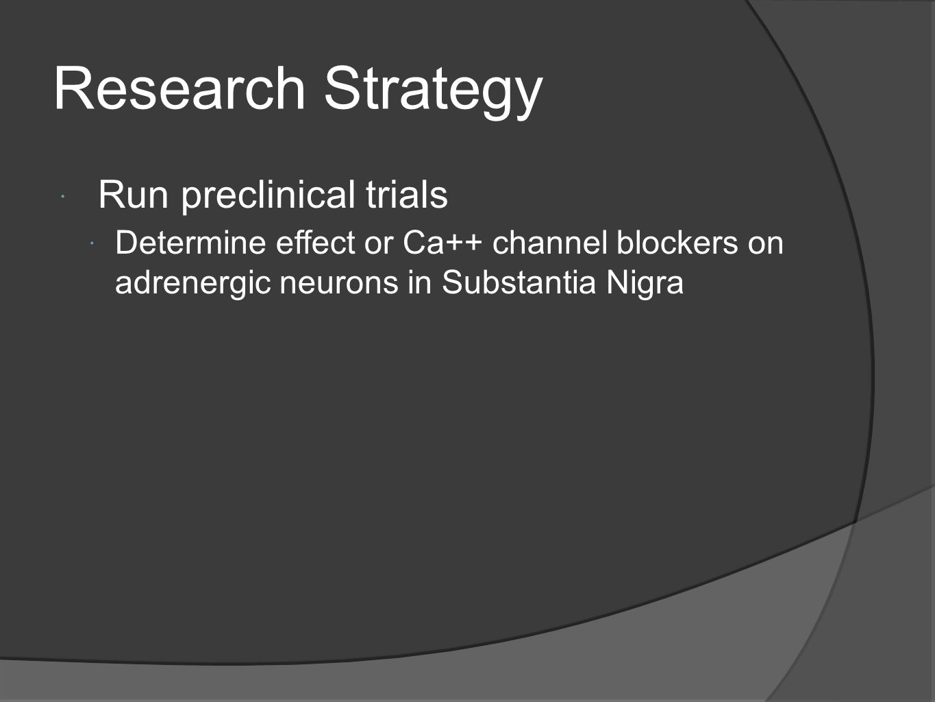 Research Strategy Run preclinical trials