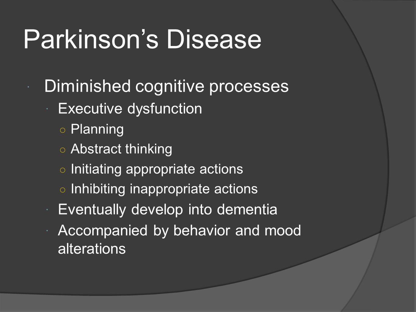 Parkinson's Disease Diminished cognitive processes