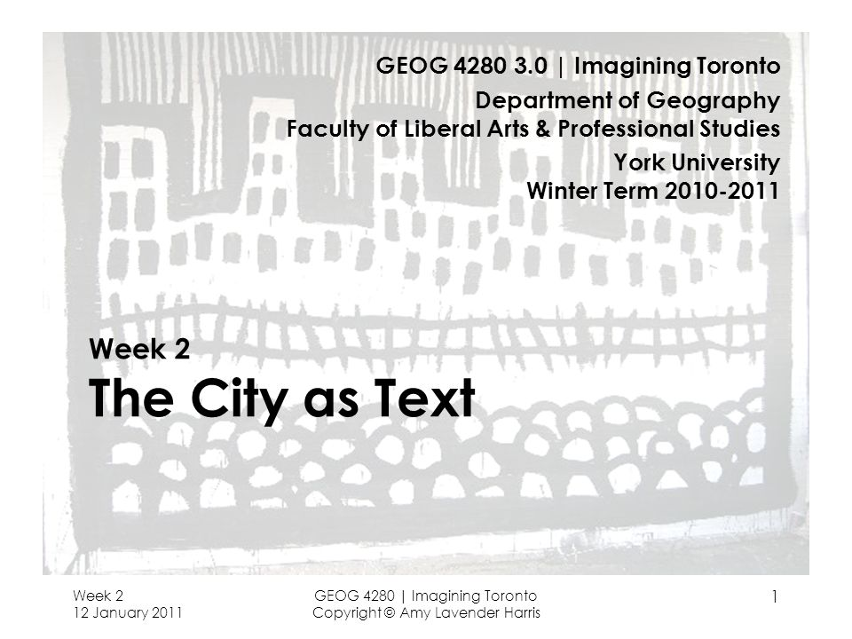 Week 2 The City as Text GEOG 4280 3.0 | Imagining Toronto
