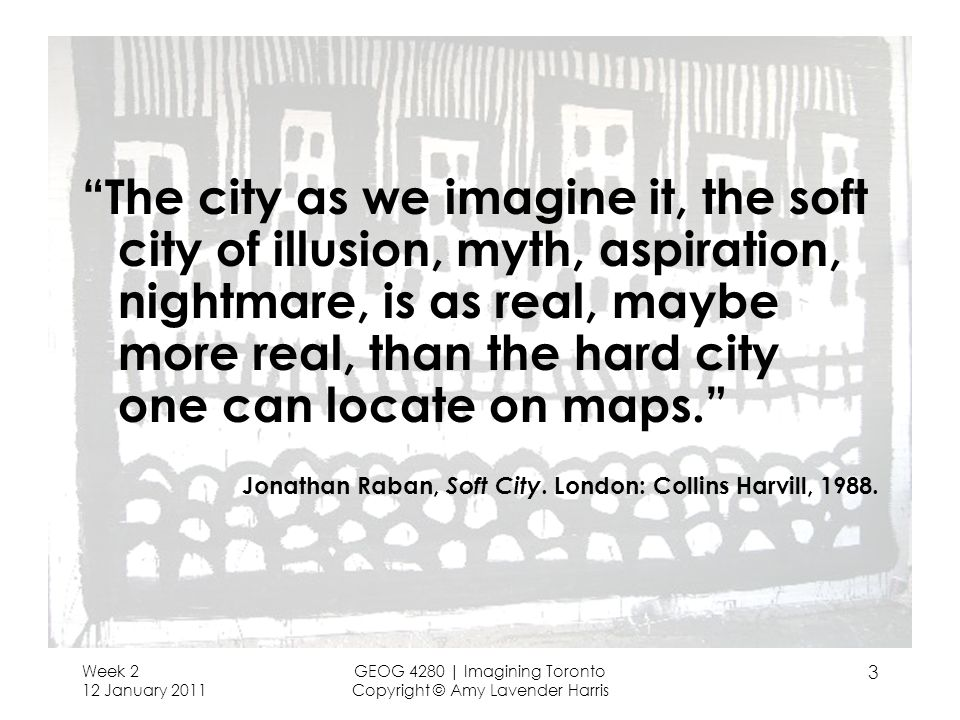 The city as we imagine it, the soft city of illusion, myth, aspiration, nightmare, is as real, maybe more real, than the hard city one can locate on maps.