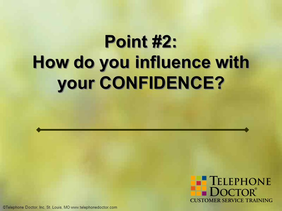How do you influence with your CONFIDENCE