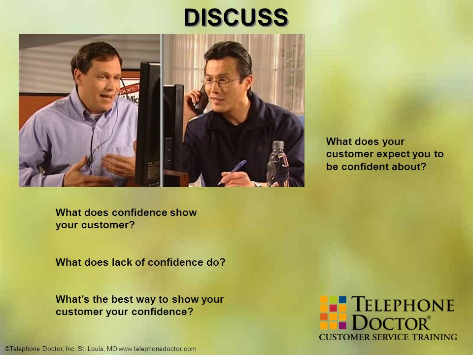 DISCUSS What does your customer expect you to be confident about