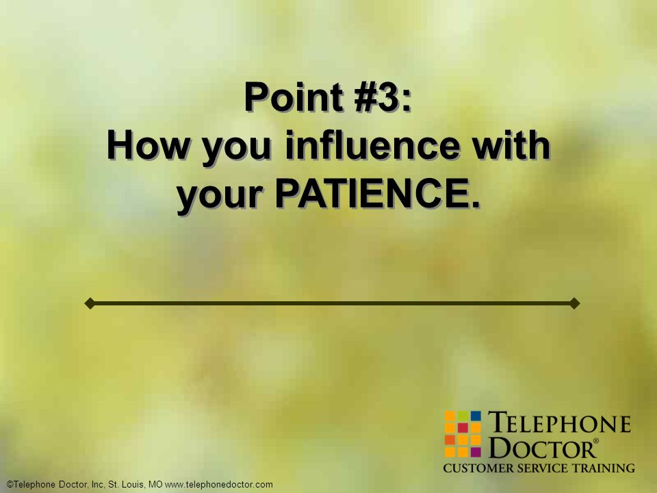 How you influence with your PATIENCE.
