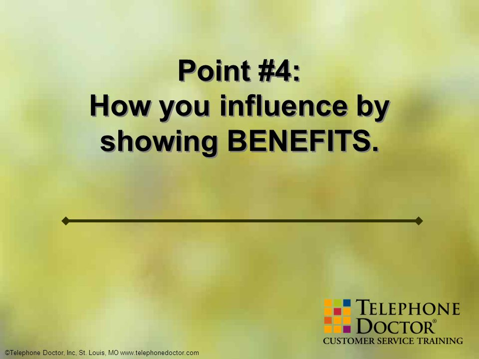 How you influence by showing BENEFITS.