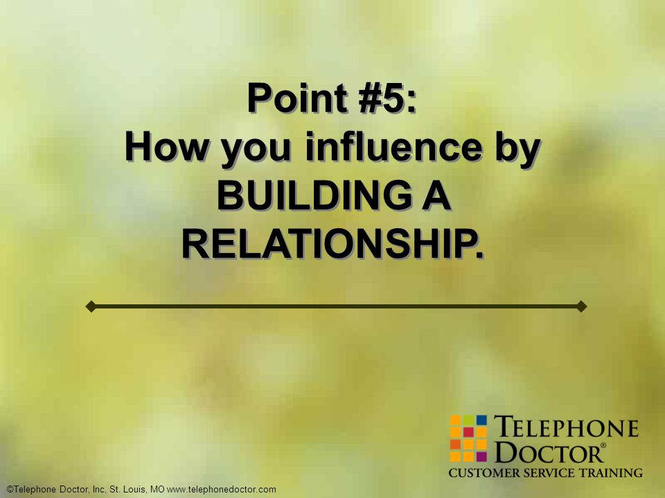 How you influence by BUILDING A RELATIONSHIP.