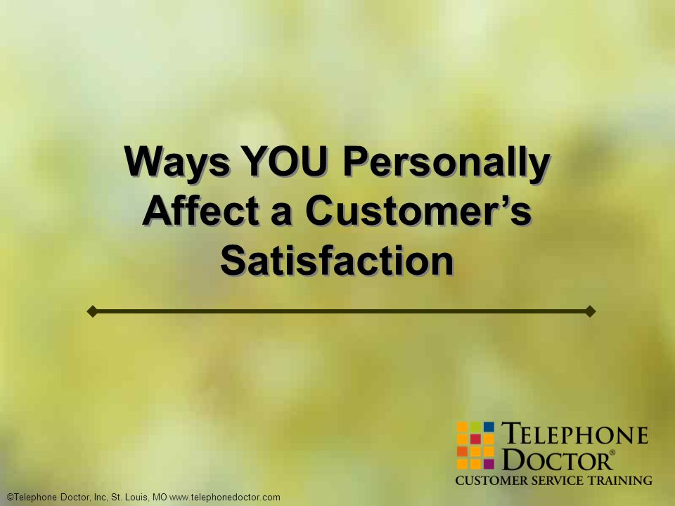 Ways YOU Personally Affect a Customer's Satisfaction