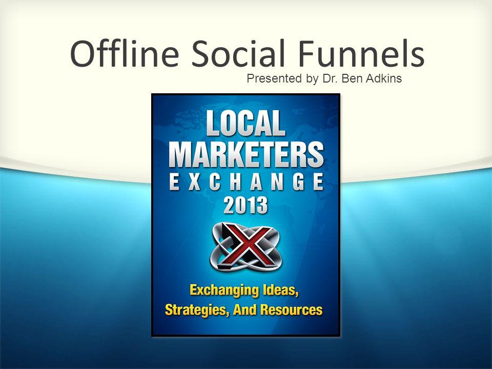 Offline Social Funnels