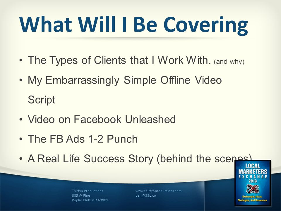 What Will I Be Covering The Types of Clients that I Work With. (and why) My Embarrassingly Simple Offline Video Script.