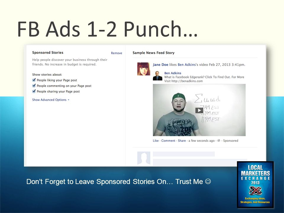 FB Ads 1-2 Punch… Don't Forget to Leave Sponsored Stories On… Trust Me 