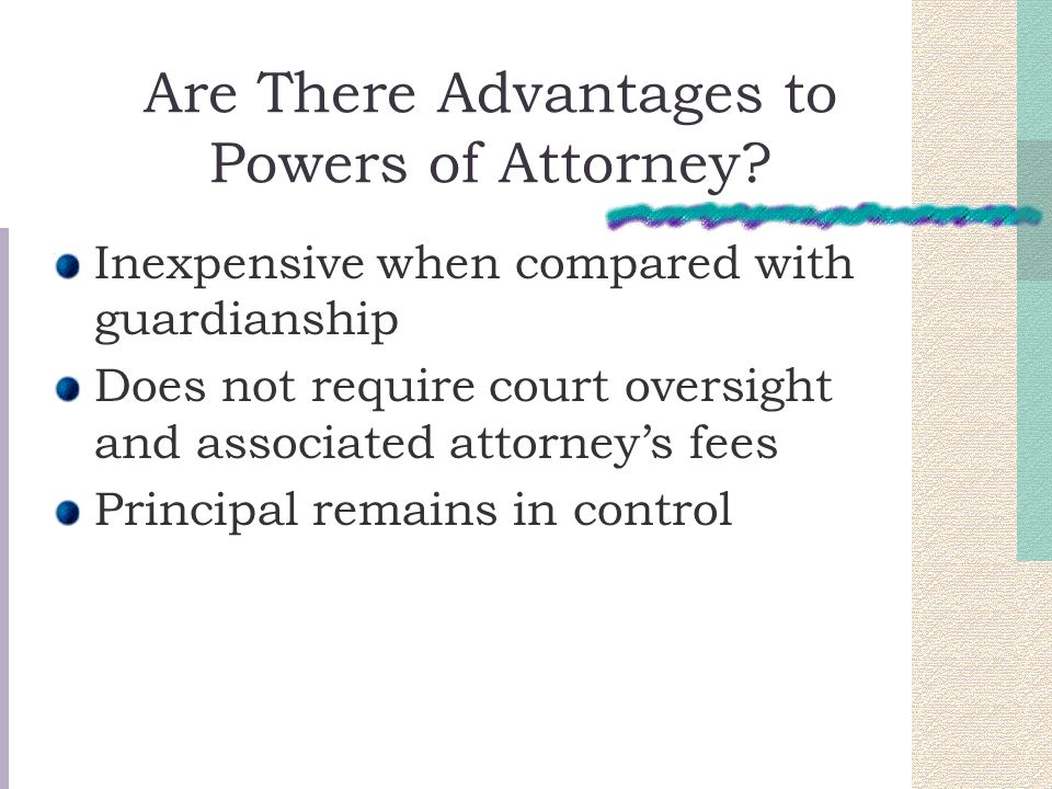 Are There Advantages to Powers of Attorney