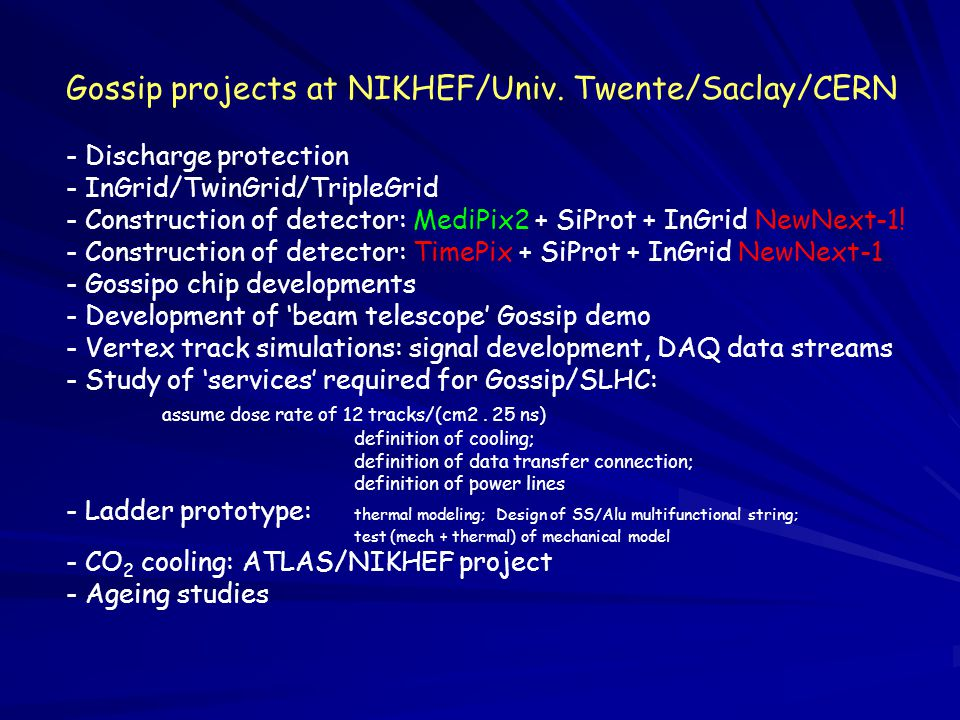 Gossip projects at NIKHEF/Univ. Twente/Saclay/CERN