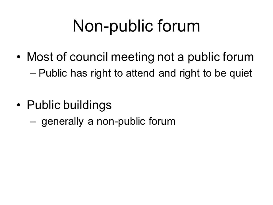 Non-public forum Most of council meeting not a public forum