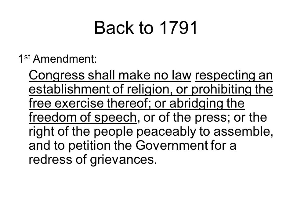 Back to 1791 1st Amendment: