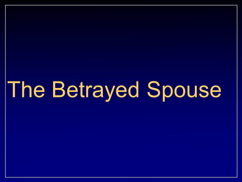 The Betrayed Spouse