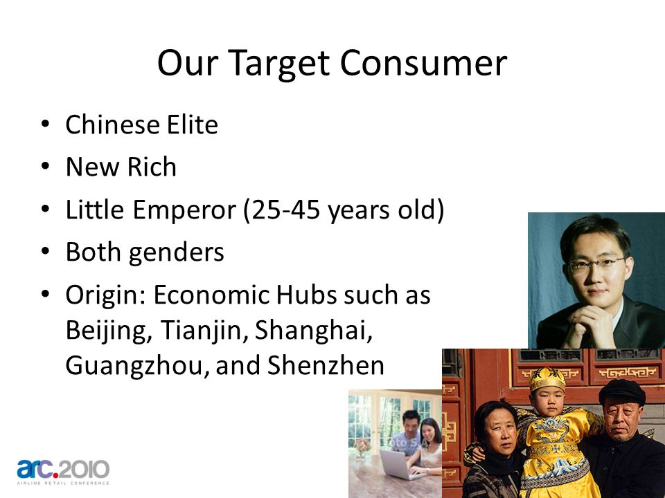Our Target Consumer Chinese Elite New Rich