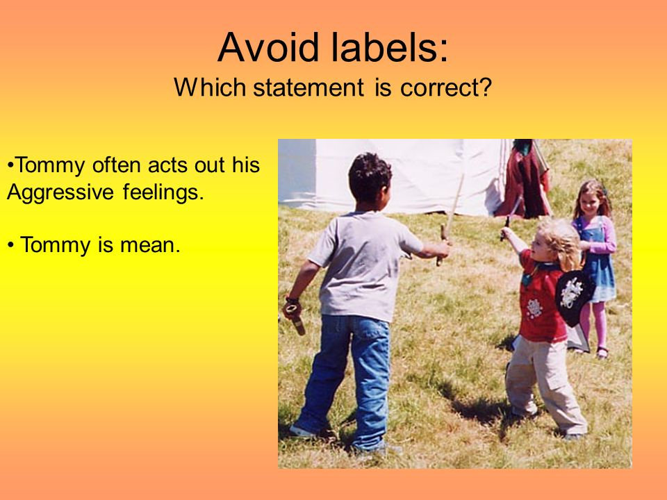 Avoid labels: Which statement is correct