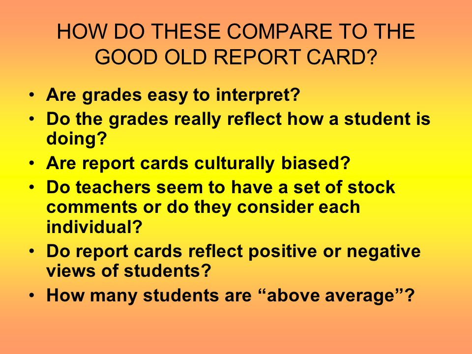 HOW DO THESE COMPARE TO THE GOOD OLD REPORT CARD
