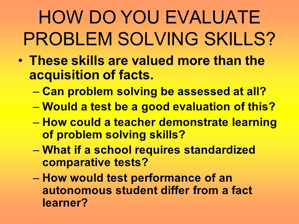 HOW DO YOU EVALUATE PROBLEM SOLVING SKILLS