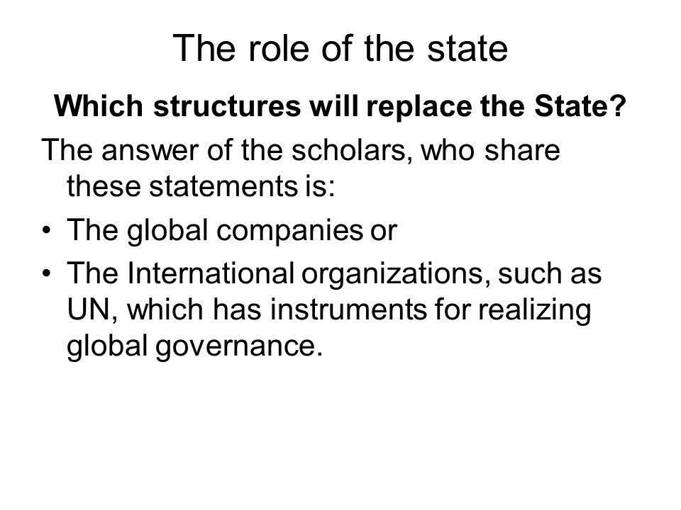 Which structures will replace the State