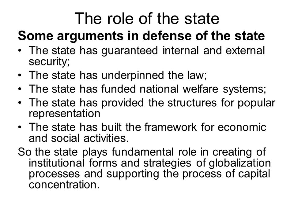 The role of the state Some arguments in defense of the state