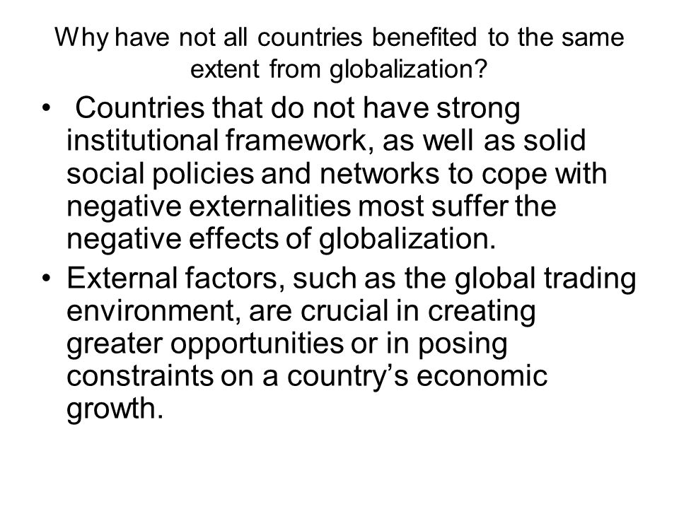 Why have not all countries benefited to the same extent from globalization