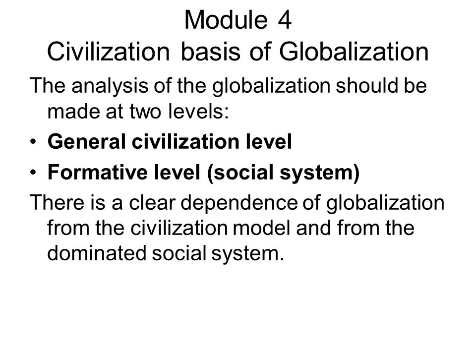 Module 4 Civilization basis of Globalization