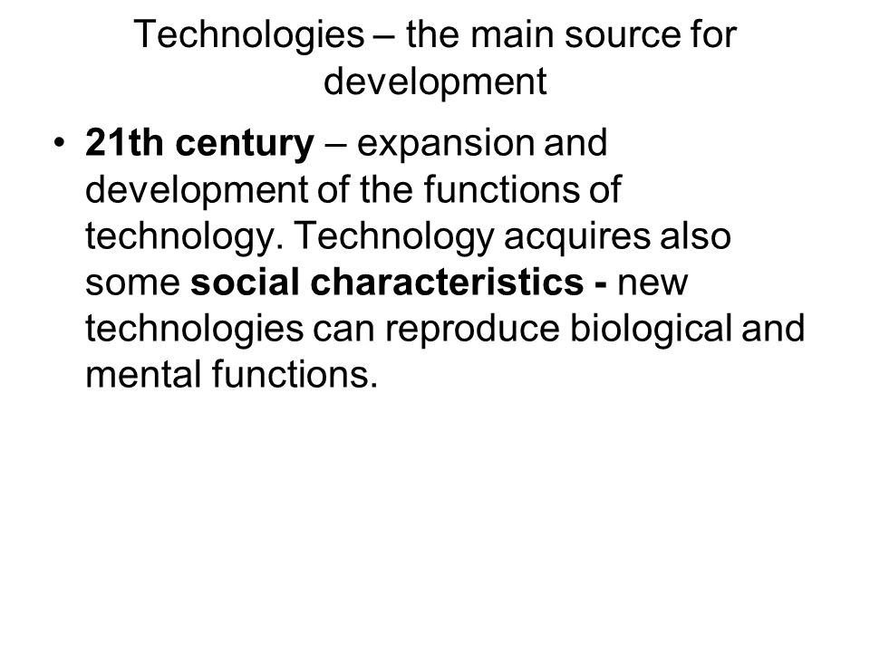 Technologies – the main source for development