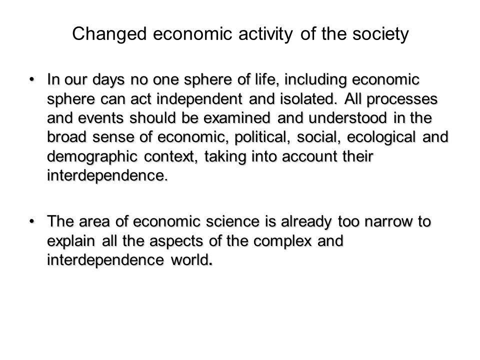Changed economic activity of the society
