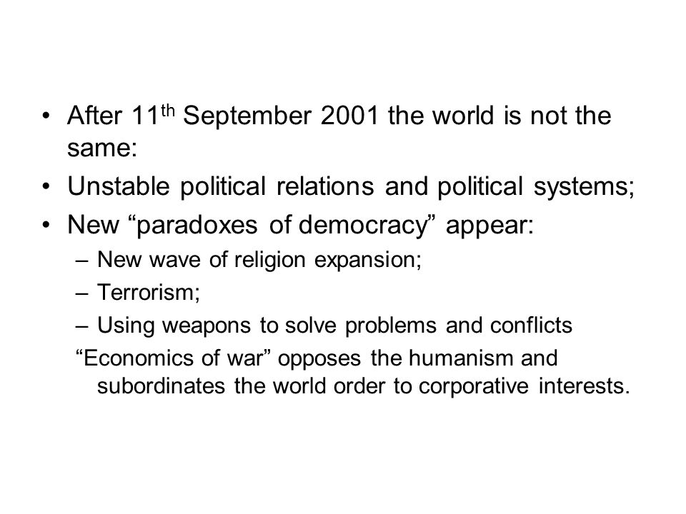 After 11th September 2001 the world is not the same: