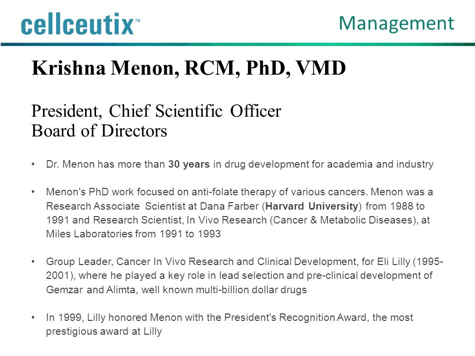 Management Krishna Menon, RCM, PhD, VMD President, Chief Scientific Officer Board of Directors.