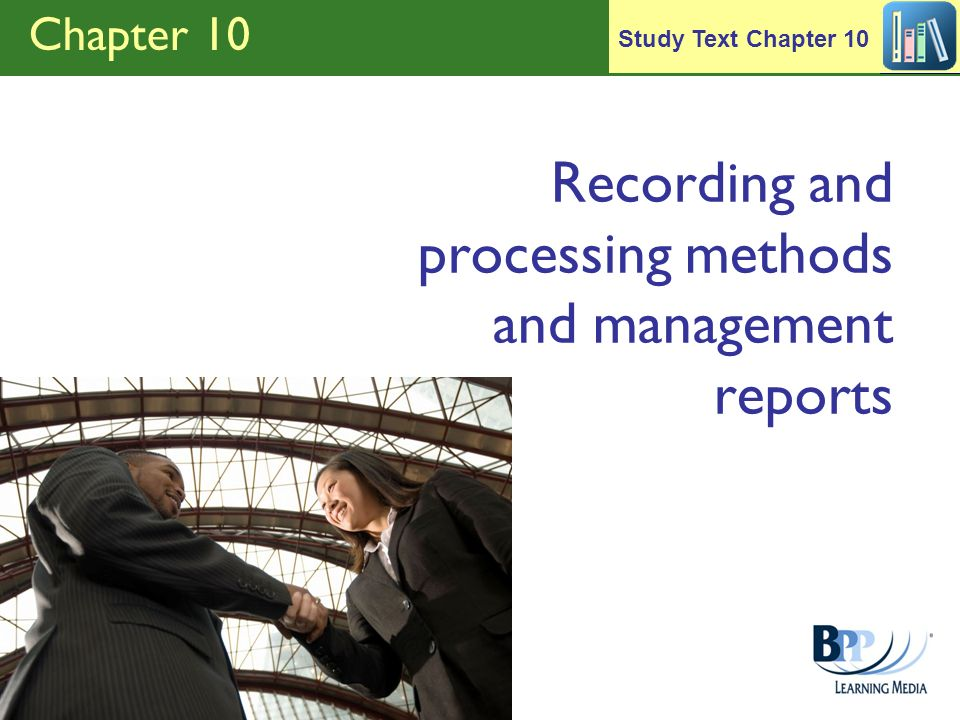 Recording and processing methods and management reports