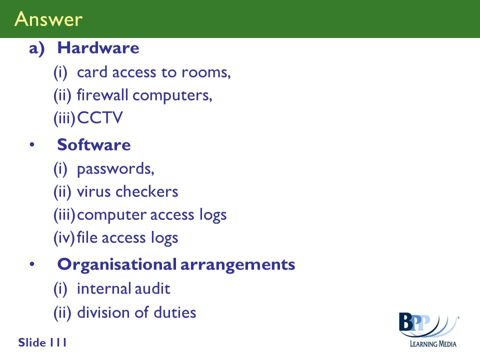 Answer Hardware (i) card access to rooms, (ii) firewall computers,