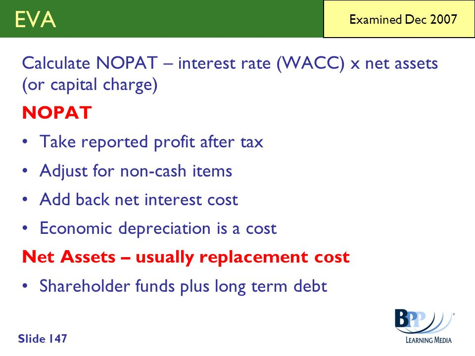 EVA Calculate NOPAT – interest rate (WACC) x net assets