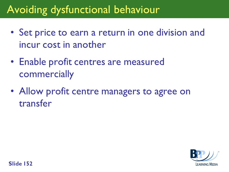 Avoiding dysfunctional behaviour