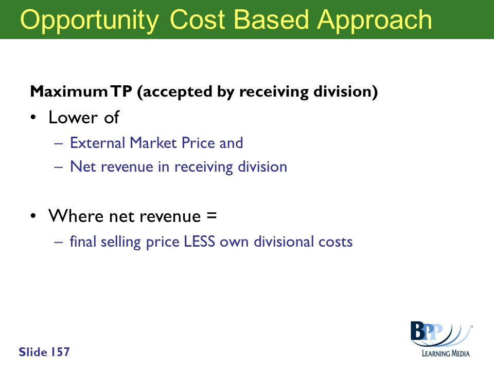 Opportunity Cost Based Approach