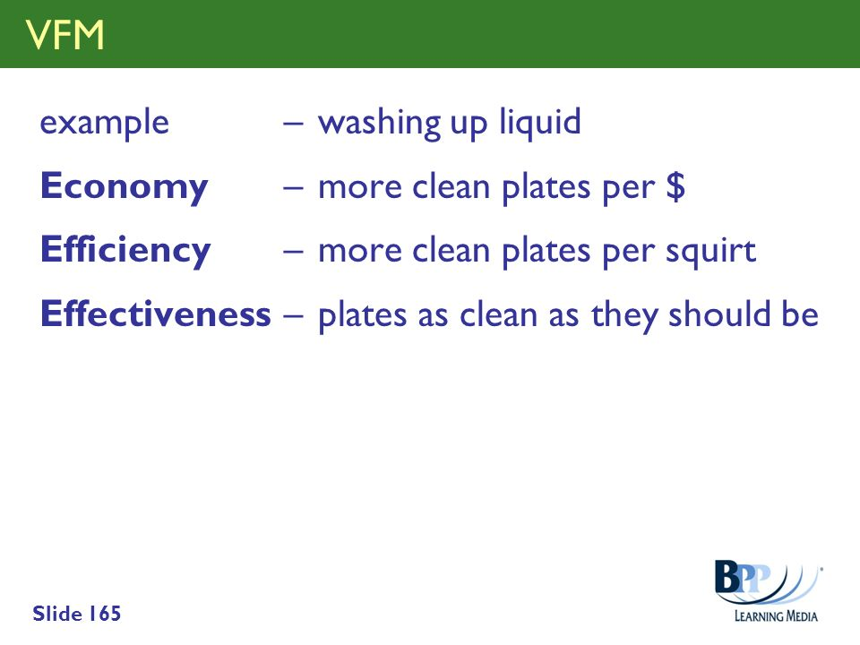 VFM example – washing up liquid Economy – more clean plates per $