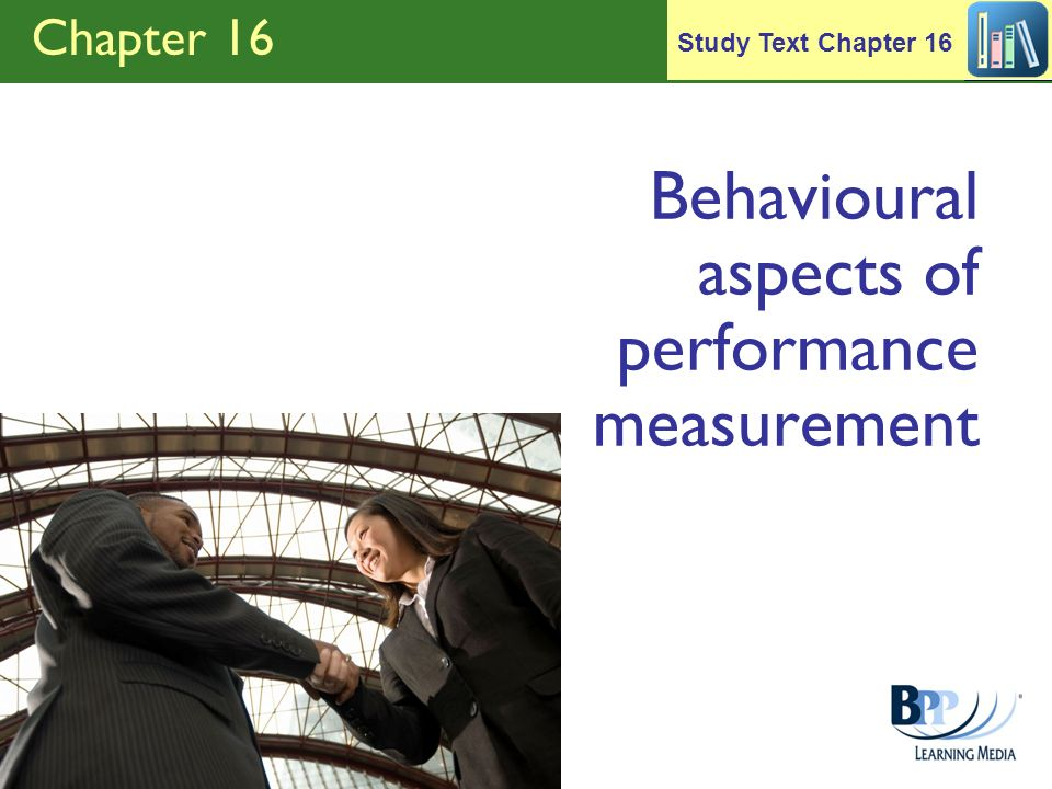 Behavioural aspects of performance measurement