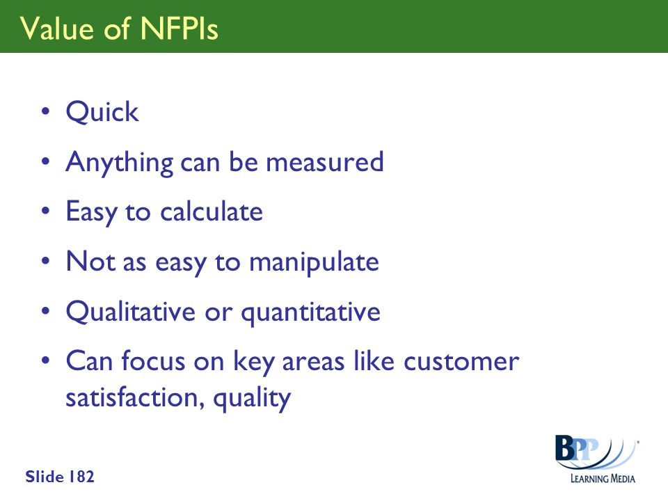 Value of NFPIs Quick Anything can be measured Easy to calculate