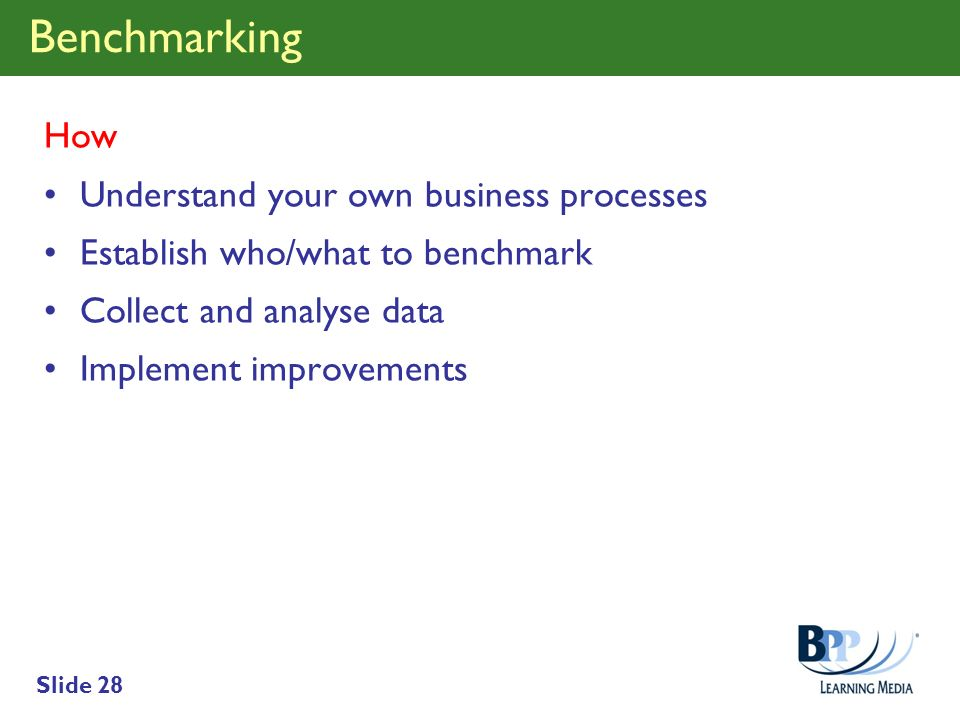Benchmarking How Understand your own business processes