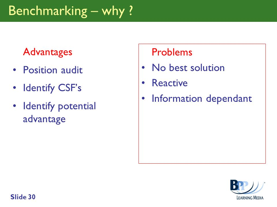 Benchmarking – why Advantages No best solution Position audit