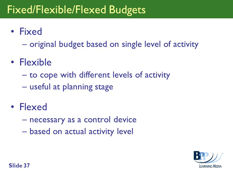 Fixed/Flexible/Flexed Budgets