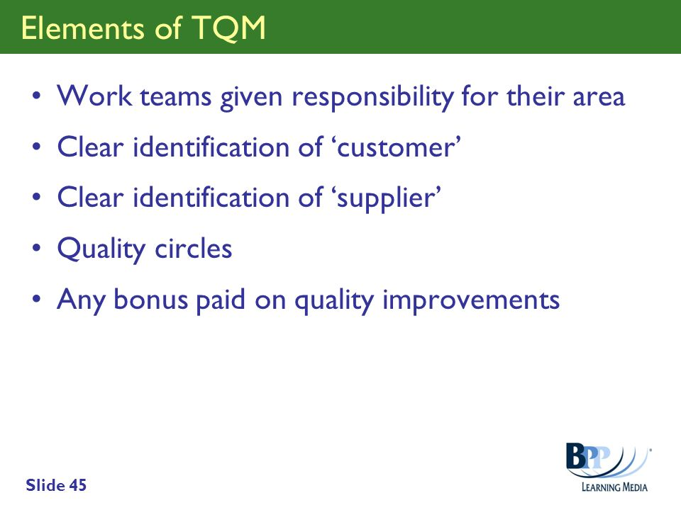 Elements of TQM Work teams given responsibility for their area