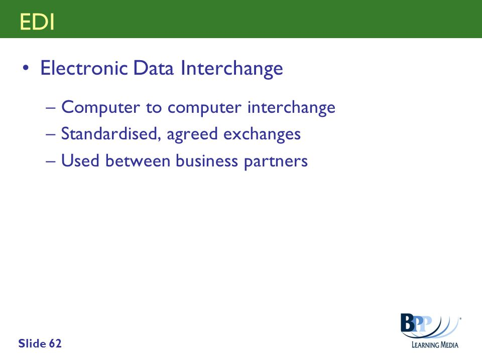 EDI Electronic Data Interchange Computer to computer interchange