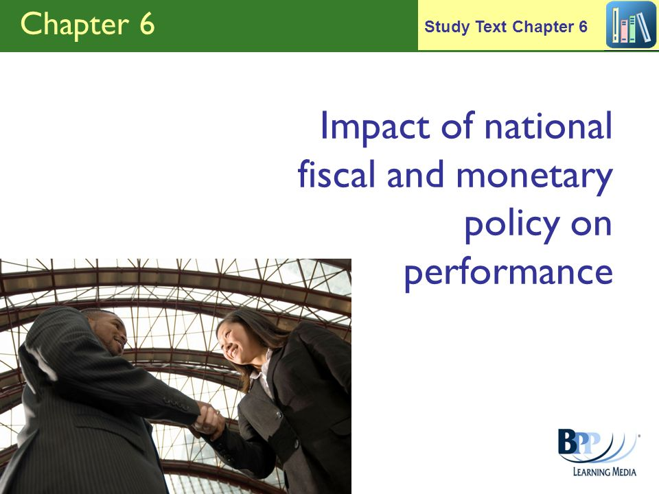 Impact of national fiscal and monetary policy on performance
