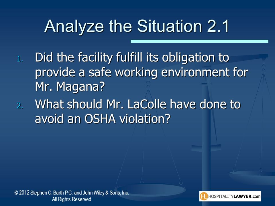 Analyze the Situation 2.1 Did the facility fulfill its obligation to provide a safe working environment for Mr. Magana