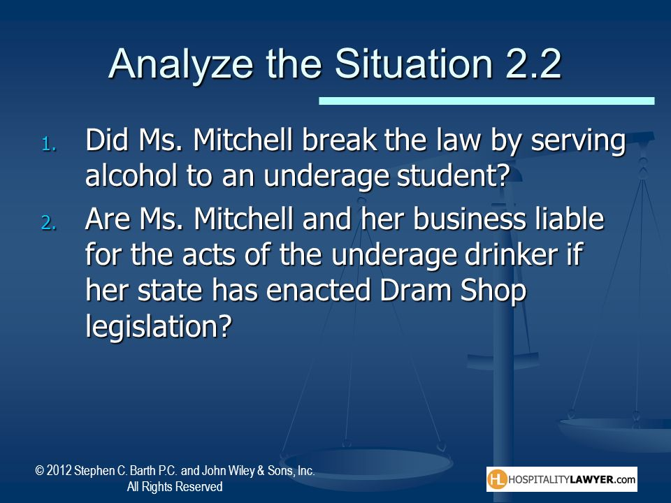 Analyze the Situation 2.2 Did Ms. Mitchell break the law by serving alcohol to an underage student